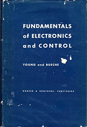 Fundamentals of Electronics and Control: Young, Milton G. & Bueche, Harry S.