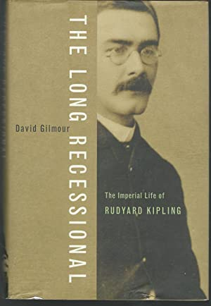 The Long Recessional: The Imperial Life of: Kipling, Rudyard) Gilmour,