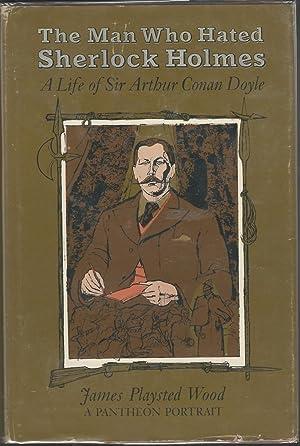 The Man Who Hated Sherlock Holmes: A: Doyle, Arthur Conan
