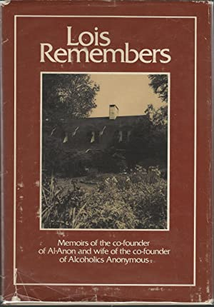 Lois Remembers Memoirs of the Co-founder of: Wilson, Lois
