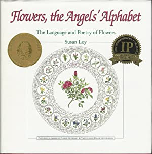 Flowers, the Angels Alphabet: The Language and: Loy, Susan