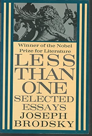 Less Than One: Selected Essays: Brodsky, Joseph