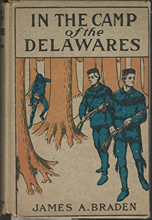 In the Camp of the Delawares: Braden, James A