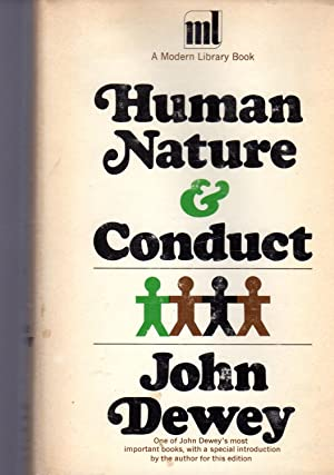 Human Nature and Conduct: An Introduction to: Dewey, John