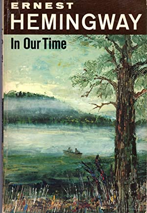 In Our Time: Stories: Hemingway, Ernest