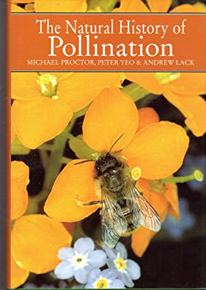 The Natural History of Pollination: Proctor, Michael; Yeo,