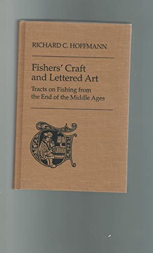 Fishers' Craft and Lettered Art: Tracts on Fishing from the End of the Middle Ages ((Toronto ...