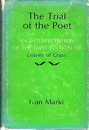 The Trial of the Poet: An Interpretation: Whitman, Walt) Marki,