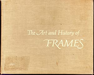 The Art and History of Frames: An: Heydenryk, Henry