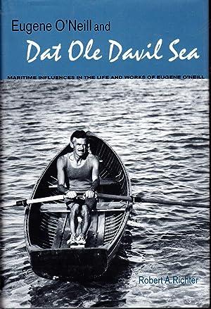 """Eugene O'Neill and """"Dat Ole Davil Sea"""": O'Neill, Eugene) Richter,"""