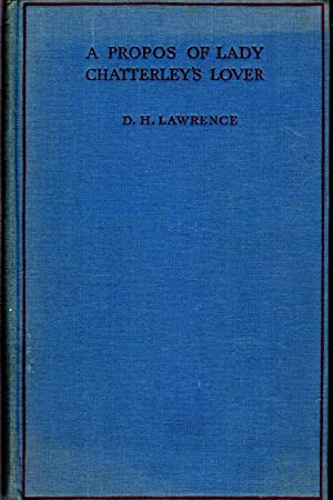 A Propos of Lady Chatterley's Lover; Being: Lawrence, D.H.(David Herbert