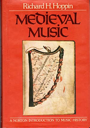 Medieval Music (The Norton Introduction to Music: Hoppin, Richard H.