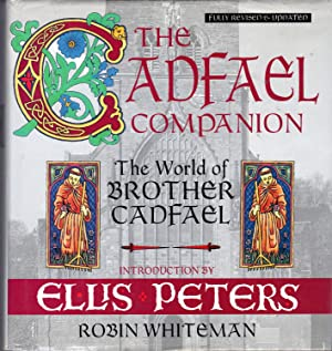 The Cadfael Companion: The World Of Brother: Peters, Ellis Pseud.)