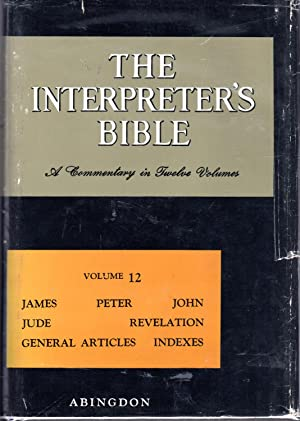 The Interpreter's Bible: A Commentary in Twelve: Buttrick, George A.
