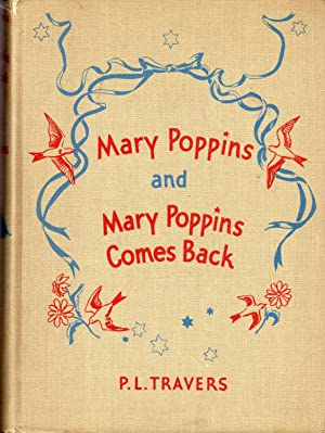 Mary Poppins and Mary Poppins Comes Back: Travers, P.L. (Pamela