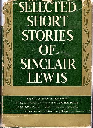 Selected Short Stories of Sinclair Lewis: Lewis, Sinclair
