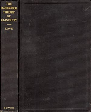 A Treatise on the Mathematical Theory of: Love, A. E.