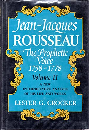 Jean-Jacques Rousseau:The Prophetic Voice, 1758-1778 Volume II: Rousseau, Jean Jacques)