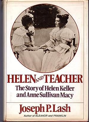 Helen and Teacher: The Story of Helen: Keller, Helen &