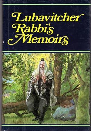 Lubavitcher Rabbi's Memoirs: A History of the Orgins of Chadism: 2: Schneersohn, Yosef ...