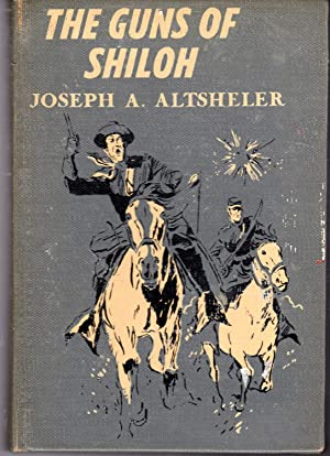 The Guns of Shiloh: The Story of the Great Western Campaign (The Civil War Series): Altsheler, J.A....