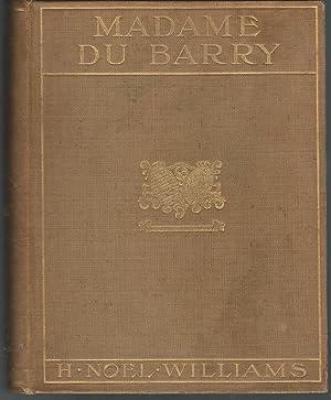 Madame Du Barry: Du Barry, Jeanne Vaubernier, Comtesse) Williams, H. Noel