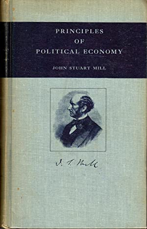 Principles of Political Economy with Some of: Mill, John Stuart