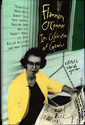 Flannery O'Connor: In Celebration of Genius: O'Connor, Flannery) Gordon,