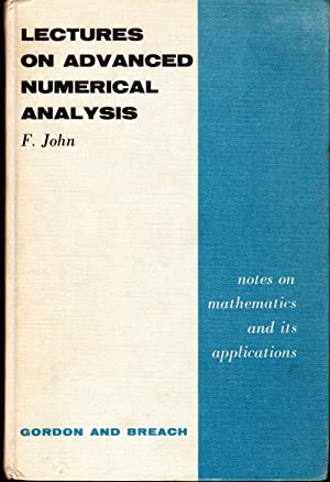 fritz john - lectures advanced numerical analysis - AbeBooks