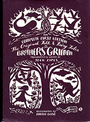 The Complete First Edition The Original Folk: Grimm, Wilhelm &