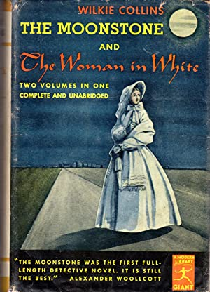 The Moonstone and The Woman in White: Collins, Wilkie
