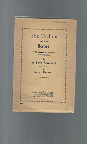 The Technic of the Baton: A handbook for Students of Conducting: Damrosch, Walter