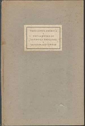 Two Addresses Delivered to Members of the Grollier Club: I.Trolloope's America, & II. The ...