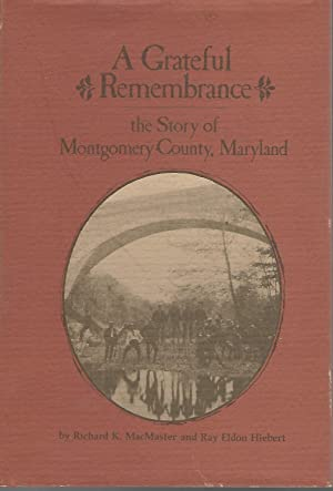 A Grateful Remembrance: The Story of Montgomery: Hiebert, Ray Eldon