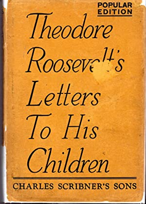 Theodore Roosevelt's Letters to His Children: Roosevelt, Theodore) Bishop,