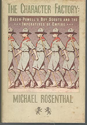 The Character Factory: Baden-Powell and the Origins: Baden-Powell of Gilwell,