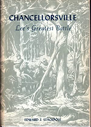 Chancellorsville: Lee's Greatest Battle: Stackpole, Edward