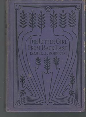 The Little Girl From Back East: Roberts, Isabel J