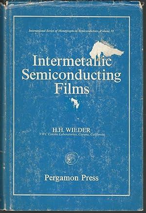 Intermetallic Semiconducting Films (International Series of Monographs in Semiconductors, Volume 10...