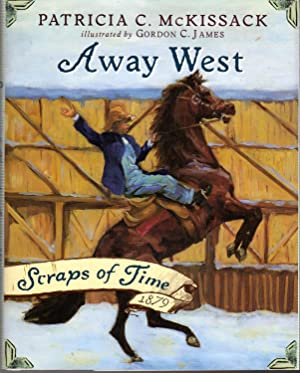 Away West: Scraps of Time, 1879 (Scraps of Time Series): McKissack, Patricia C