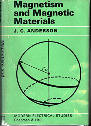 Magnetism and Magnetic Materials (Modern Electrical Studies Series: Anderson, J. C.
