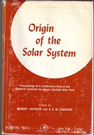 Origin of the Solar System. Proceedings of a Conference Held at the Goddard Institute for Space ...
