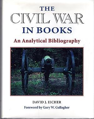 The Civil War in Books: An Analytical Bibliography: Eicher, David J.