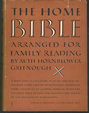 The Home Bible: Arranged for Family Reading: Greenough, Ruth Hornblower