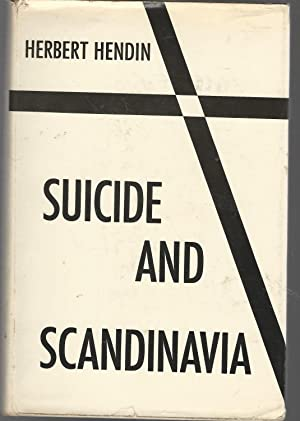 Suicide and Scandinavia: A Psychoanalytic Study of Culture and Character: Hendin, Herbert