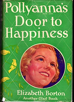Pollyanna's Door To Happiness (#9 in the Glad Series): Porter, Eleanor H. (Eleanor Emily ...