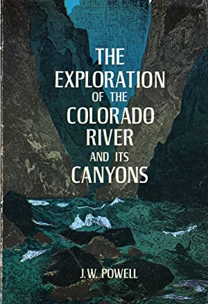 The Exploration of the Colorado River and: Powell, J.W. (John
