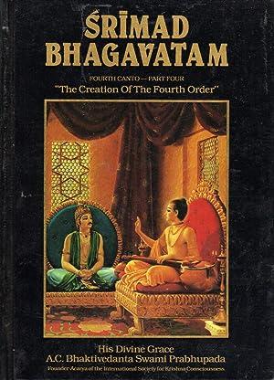 Srimad Bhagavatam: Fourth Canto Part 4 (Four): Prabhupada, A.C. Bhaktivedanta