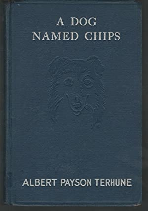 A Dog Named Chips: The Life and: Terhune, Albert Payson