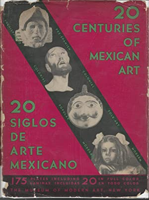 20 Centuries of Mexican Art (20 Siglos De Arte Mexicano): Unknown Editor) Museum Of Modern Art In ...